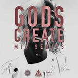 Gods Create Mix Series 4