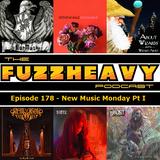 FuzzHeavy Podcast - Episode 178 - New Music Monday Pt I (2019-02-12)