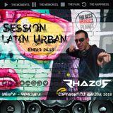 DJ RHAZOR © - Session Latin Urban (Enero 2K18) by @djrhazor