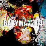 BABYMAKER 4