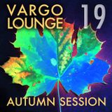 VARGO LOUNGE 19 - Autumn Session