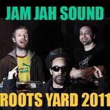 Roots Yard 2011 - Jam Jah Sound