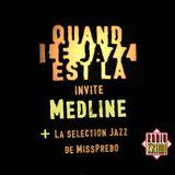 """""""Quand Le Jazz Est Là"""" invite MEDLINE - Octobre 2018"""