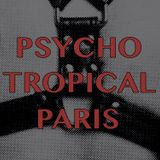 Psycho Tropical Paris (Mix)