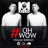 #ohwow (House Edition)