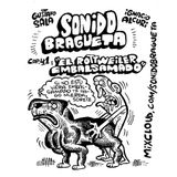 Sonido Bragueta ep. 41 - El rottweiler embalsamado