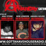 "Anarchy Saturday's w/""DJ"" Anji Stone w/Guests Amara Adure & Da Hitslinger aka DJ Mr. Rob"