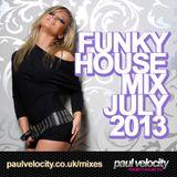 Funky House DJ Paul Velocity Funky House Mix July 2013