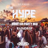 #TheHypeRaindrop - Official Raindrop Rooftop Party Promo Mix - Instagram: DJ_Jukess