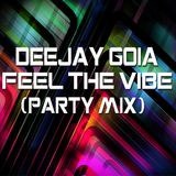 DJ Goia - Feel The Vibe (Party Mix)