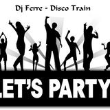 Dj Ferre - Disco Train 1