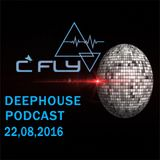 DJ C Fly Deephouse Podcast 22,08,2016