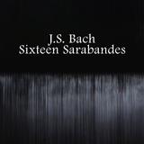 J.S. Bach Sixteen Sarabandes