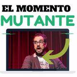 El Momento Mutante #18 30-06-16