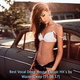 Best Vocal Deep House Classic Hit´s by WastedDeep [15.08.17]