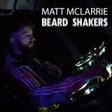 Matt McLarrie - Beard Shakers #001