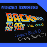 "Vintage Selection: BACK TO THE 90s - vol. ooo6"" (GIUPPY BLACK - Late '93 / Early '96_Side A)"