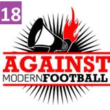 episode 18, The Bryn & Bill Football Show:   'Against Modern Football Special'