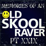 Memories Of An Oldskool Raver Pt XXIX