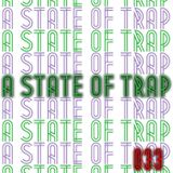 A State Of Trap: Episode 33