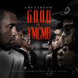 G.O.O.D. Vs. YMCMB Presented By DJ Capcom