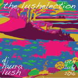 The Lushelection 12July2016