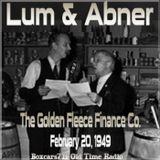 The Lum & Abner Show - The Golden Fleece Finance Co. (02-20-49)