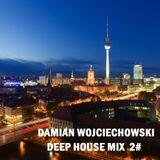 Damian Wojciechowski - Deep House mix # 2