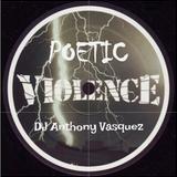 Poetic Violence - DJ Anthony Vasquez (4th July 2018)