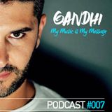 Gandhi - My Music Is My Message Podcast #007 October 2016