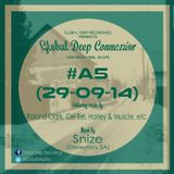 Global Deep Connexion #A5 (29-09-14) Mixed By: Snize (Daveyton, SA)