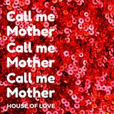 Call me Mother by House of Love #1 (25/09/2017)