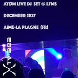 ATØM  Dj Set @ L7Ms / Aime-La Plagne [Dec 2K17] - Recorded & Edited by TV303.net