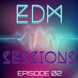 EDM SESSIONS - EPISODE 02