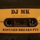 DJ MK - BASTARD BREAKS PT2 SIDE A