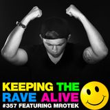 Keeping The Rave Alive Episode 357 feat. Mrotek