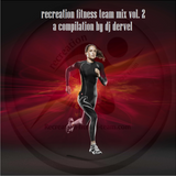 recreation fitness team mix vol. 2 by dj dervel