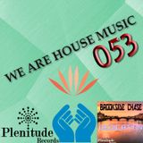 We Are House Music 053