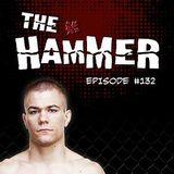 The Hammer MMA Radio - Episode 132