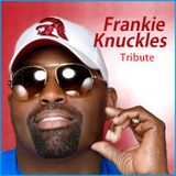 """CLASSIC HOUSE - """"Frankie Knuckles Tribute"""""""