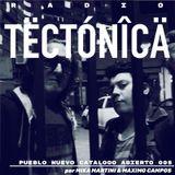 Tectónica Radio - Pueblo Nuevo catalogo abierto 005 por Mika Martini & Maximo Campos