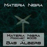 Materia Nigra Podcast #005 - Bas Albers