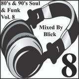 Mixed By Blick - 80's & 90's Soul And Funk Mix 8
