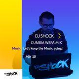 Covid- 19 Mix Series - #15 DJ Shock Cumbia Wepa Mix