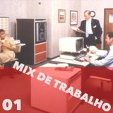 MIX DE TRABALHO # 1