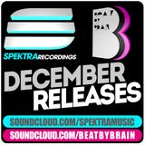 Spektra Recordings & Beat By Brain - December Releases (Mixed by DJ Fen)