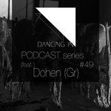 Dancing In podcast #49 w/ Dohen (Gr) | 20SEP17 | SEASON 8