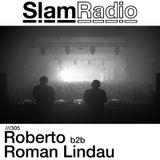 Slam - Slam Radio 305 guest Roberto b2b Roman Lindau - 02-Aug-2018