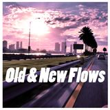 Old & New Flows