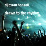 DJ Byron Bonsall - Drawn to the Rhythm